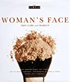 Woman's Face (Chic Simple): Skin Care and Makeup