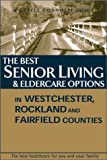 The Best Senior Living and Eldercare Options, , 1883769035