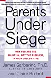 Parents under Siege, James Garbarino and Claire Bedard, 0743201345