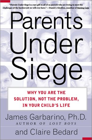 Download Parents Under Siege: Why You Are the Solution, Not the Problem, in Your Child's Life pdf