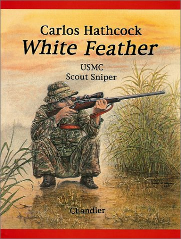 White Feather: Carlos Hathcock, USMC Scout Sniper (Iron Brigade Best Weapons)