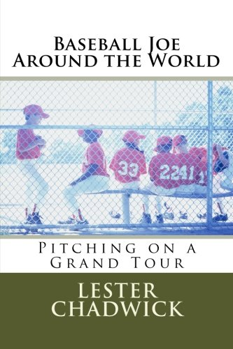 Baseball Joe Around the World: Pitching on a Grand Tour (Volume 8) PDF