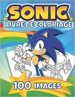 Livre De Coloriage Sonic Nouveau Livre De Coloriage Livre De Coloriage Sonic The Hedgehog Pour Les Enfants De 4 A 6 Ans 6 A 8 Et 8 A 12 Ans Livre