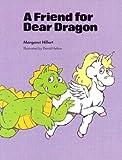 A FRIEND FOR DEAR DRAGON, SOFTCOVER, BEGINNING TO READ (Modern Curriculum Press Beginning to Read)