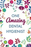 img - for One Amazing Dental Hygienist (6x9 Journal): Purple Blue Floral, Lightly Lined, 120 Pages, Perfect for Notes, Journaling, Mother s Day and Christmas book / textbook / text book