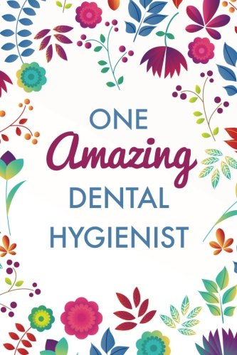 B.O.O.K One Amazing Dental Hygienist (6x9 Journal): Purple Blue Floral, Lightly Lined, 120 Pages, Perfect fo<br />R.A.R