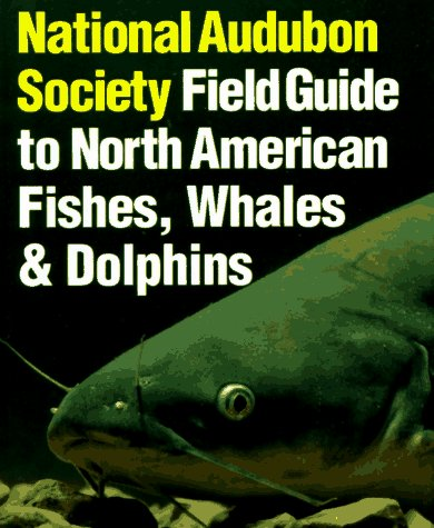 National Audubon Society Field Guide to Fishes, Whales and Dolphins (Audubon Society Field Guide) - Book  of the National Audubon Society Field Guides