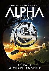 Alpha Class: A Kurtherian Gambit Series (The Etheric Academy Book 2)