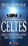 La Grande Epopée des Celtes, tome 1: Les Conquérants de l'île verte
