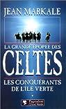 La Grande Epopée des Celtes, tome 1: Les Conquérants de l'île verte par Markale