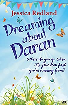 Dreaming About Daran: Where do you go when it's your own past you're running from? (Welcome to Whitsborough Bay Book 3) by [Redland, Jessica]