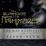 The Blumhouse Book of Nightmares: The Haunted City | Jason Blum