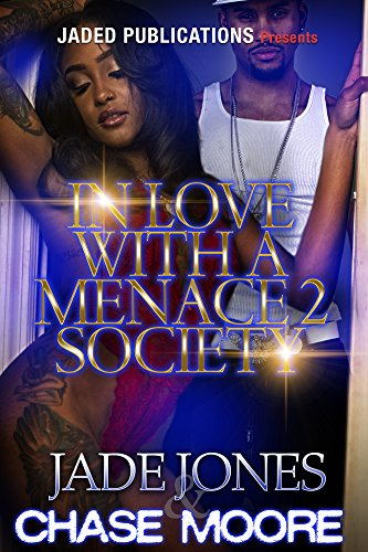 In Love With A Menace 2 Society By Jones Jade Moore Chase