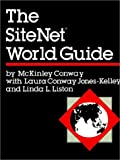 The SiteNet World Guide, H. McKinley Conway and Linda L. Liston, 0910436282