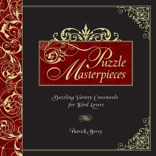 Puzzle Masterpieces: Dazzling Variety Crosswords for Word Lovers Masterpieces Puzzles Games