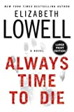 Always Time to Die, Elizabeth Lowell, 0060787171
