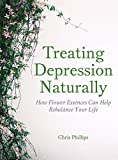 Treating Depression Naturally: How Flower Essences Can Help Rebalance Your Life