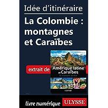 Idée d'itinéraire - La Colombie : montagnes et Caraïbes