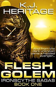 Flesh Golem: The IronScythe Sagas Book One by [Heritage, K.J.]