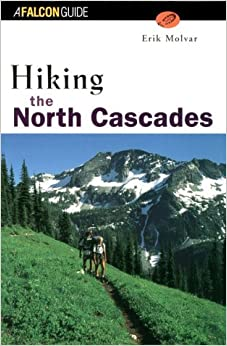 Book Hiking the North Cascades (Falcon Guides Hiking)