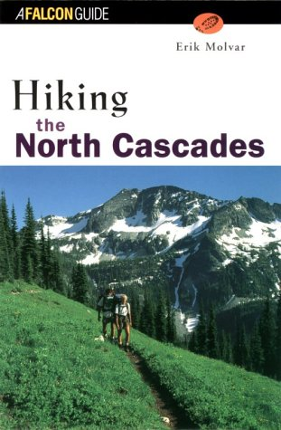 Hiking the North Cascades (Regional Hiking Series) ()