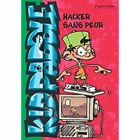KID PADDLE T09 : HACKER SANS PEUR