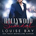 Hollywood Scandal Audiobook by Louise Bay Narrated by Andi Arndt, Sebastian York