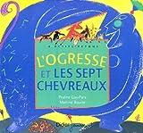 """Afficher """"L'ogresse et les sept chevreaux"""""""