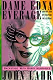 Dame Edna Everage and the Rise of Western Civilization, John Lahr, 0520223055