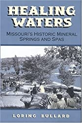 Healing Waters: Missouri's Historic Mineral Springs and Spas