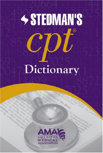 (AMA Stedman's CPT® Dictionary: Co-Published by the American Medical Association and Stedman's)