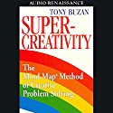 Super-Creativity Audiobook by Tony Buzan Narrated by Tony Buzan
