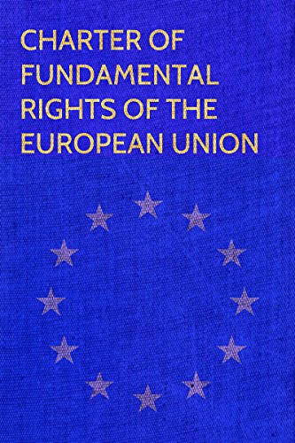 Charter of fundamental rights of the European Union (Charter Of Fundamental Rights Of The European Union)