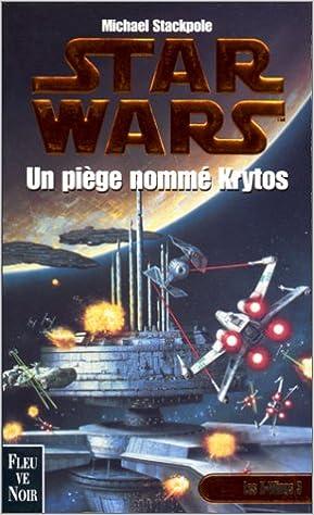 Livre Star Wars, les X-Wings, numéro 3 : Un piège nommé Krytos pdf