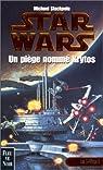 Star Wars, tome 9 : Un piège nommé Krytos (Les X-Wings 3) par Stackpole Michael a