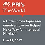 A Little-Known Japanese-American Lawyer Helped Make Way for Interracial Marriage |  The World Staff