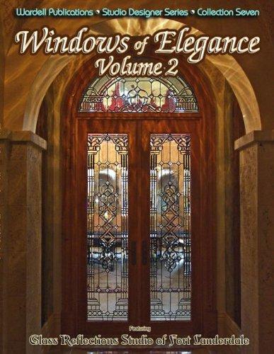 Windows of Elegance - Volume 2 - Stained Glass (Studio Designer - Canada Designer Glasses