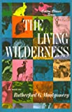 The Living Wilderness, Rutherford G. Montgomery, 0870044184