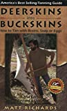 Deerskins Into Buckskins: How to Tan with Brains, Soap or Eggs: How to Tan with Brain, Soap or Eggs