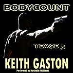 Tease 3: Bodycount | Keith Gaston