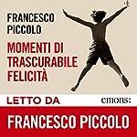 Momenti di trascurabile felicità | Francesco Piccolo