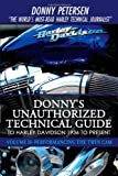 Donny's Unauthorized Technical Guide to Harley Davidson 1936 to Present, Donny Petersen, 0595527450