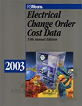 Electrical Change Order Cost Data, 2003 (Means Electrical Change Order Cost Data)