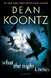 """What the Night Knows"" av Dean R. Koontz"