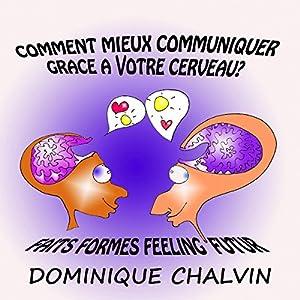 Comment mieux communiquer grâce à votre cerveau   Livre audio