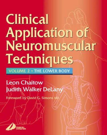 Clinical Applications Of Neuromuscular Techniques: The Lower Body, Volume 2, 1e