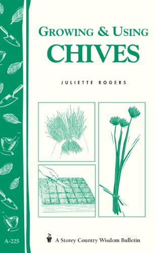 Growing & Using Chives: Storey Country Wisdom Bulletin A-225