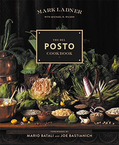 The Del Posto Cookbook by Mark Ladner