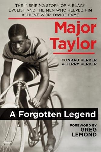 Price comparison product image Major Taylor: The Inspiring Story of a Black Cyclist and the Men Who Helped Him Achieve Worldwide Fame