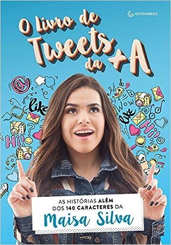 732abe6bb125a O livro de tweets da +A  As histórias além dos 140 caracteres da Maisa  Silva - Livros na Amazon Brasil- 9788582354810